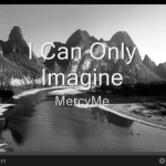 #2 Christian Song of All Time – I Can Only Imagine