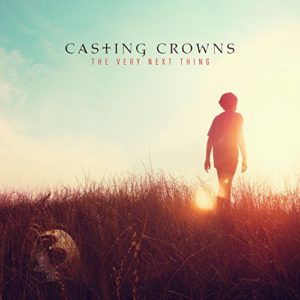 very-next-thing-casting-crowns