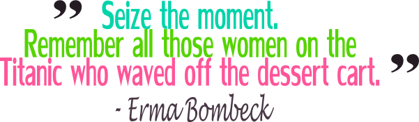 Erma Bombeck Quote1 by zolasmom.blogspot.com
