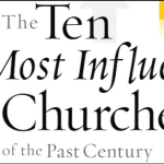 The Ten Most Influential Churches of the Last Century