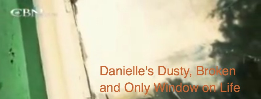 Danielle's Dusty, Broken and Only Window on Life