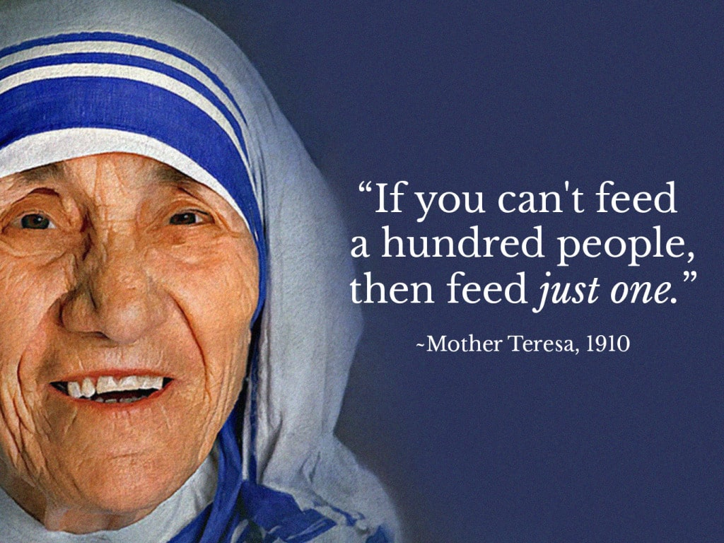 Mother Teresa Quote feed one person